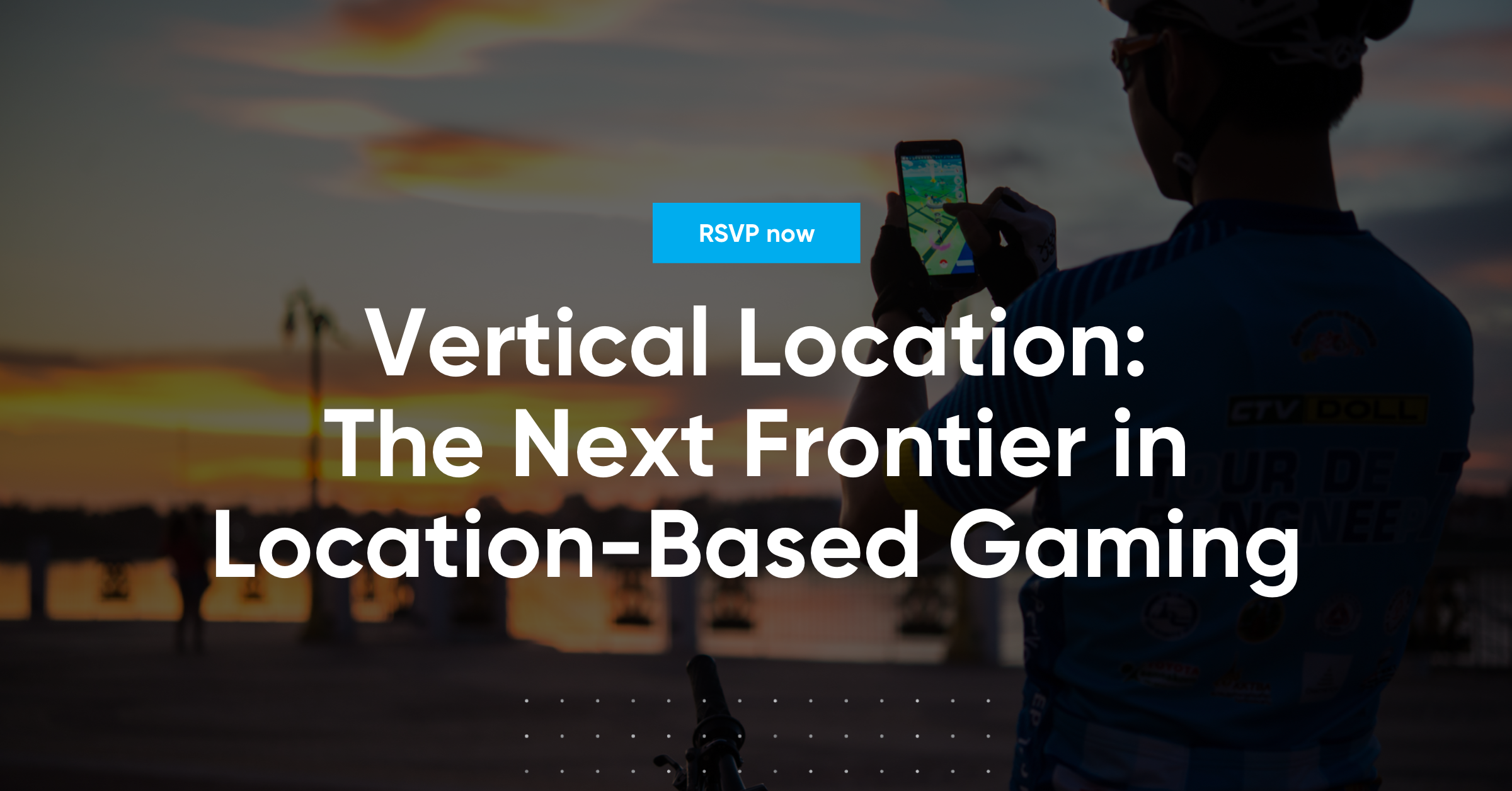 Vertical Location:  The Next Frontier in Location-Based Gaming